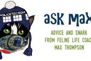 Ask Max Monday: No, Not Everyone Needs a Pet…