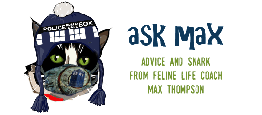 Ask Max Monday